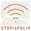 En savoir plus sur ... Utopiapolis